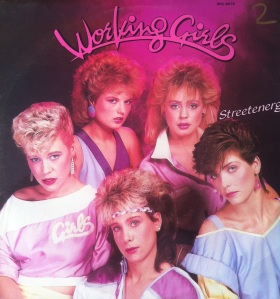 Working Girls - Big in the 80s