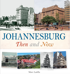 Johannesburg Then and Now