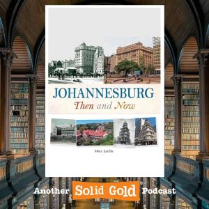 Johannesburg Then & Now Podcast episode